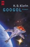 Googol. Der Flug Der Nostradamus - Hans D Klein