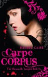 Carpe Corpus: The Morganville Vampires Book Six - Rachel Caine