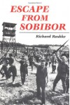 Escape from Sobibor - Richard Rashke