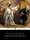 The Way of the World and Other Plays (Penguin Classics) - William Congreve, Eric S. Rump