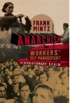 Anarchism and Workers' Self-Management in Revolutionary Spain - Frank Mintz, Paul Sharkey, Chris Ealham