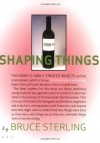 Shaping Things (Mediaworks Pamphlets) - Bruce Sterling, Lorraine Wild
