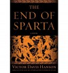 The End of Sparta - Victor Davis Hanson