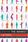 The Market - J.M. Steele