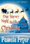One Snowy Night Before Christmas - Pamela Fryer