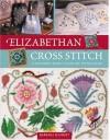 Elizabethan Cross Stitch - Barbara Hammet
