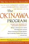 The Okinawa Program : How the World's Longest-Lived People Achieve Everlasting Health--And How You Can Too - 'Bradley J. Willcox',  'D. Craig Willcox',  'Makoto Suzuki'