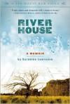 River House: A Memoir - Sarahlee Lawrence