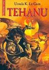 Tehanu: Ostatnia księga Ziemiomorza - Ursula K. Le Guin