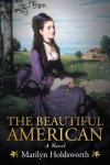 The Beautiful American - Marilyn Holdsworth