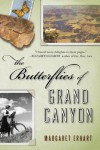 The Butterflies of Grand Canyon: A Novel - Margaret Erhart