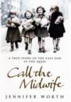 Call the Midwife - Jennifer Worth