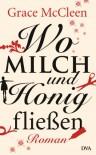 Wo Milch und Honig fließen: Roman - Grace McCleen