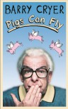 Pigs Can Fly - Barry Cryer