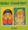 Hello! Good-Bye! - Aliki