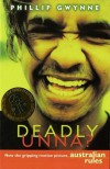 Deadly, Unna? - Phillip Gwynne