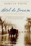 Hotel De Dream: A New York Novel - Edmund White