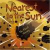 Nearest to the Sun: The Planet Mercury - Nancy Loewen, Jeff Yesh