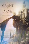 A Grant of Arms - Morgan Rice