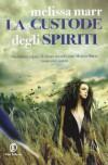 La custode degli spiriti - Melissa Marr