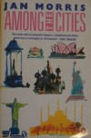 Among the Cities - Jan Morris