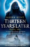 Thirteen Years Later - Jasper Kent