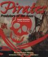 Pirates - Predators of the Seas: An Illustrated History - Angus Konstam, David Cordingly, Roger Kean