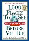 1,000 Places To See In The United States And Canada Before You Die - Patricia Schultz
