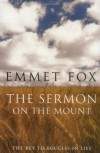 The Sermon on the Mount: The Key to Success in Life - Emmet Fox