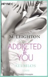 Atemlos: Addicted to You 1 - Roman - M. Leighton
