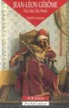 Jean-Leon Gerome: His Life, His Work 1824-1904 (PocheCouleur, No. 21) - Gerald M. Ackerman