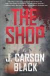 The Shop - J. Carson Black