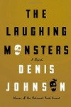 The Laughing Monsters: A Novel - Denis Johnson