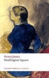 Washington Square (Oxford World's Classics) - Henry James, Adrian Poole
