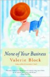 None of Your Business - Valerie Block