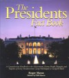 The Presidents Fact Book: A Comprehensive Handbook to the Achievements, Events, People, Triumphs, and Tragedies of Every President from George Washington to George W. Bush - Roger Matuz