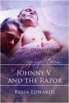 Johnny V and the Razor - Ryssa Edwards