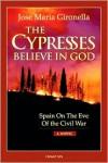 The Cypresses Believe in God - José María Gironella, Harriet de Onís