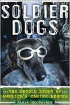 Soldier Dogs - Maria Goodavage