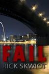 Fail - Rick Skwiot