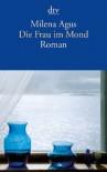 Die Frau Im Mond Roman - Milena Agus, Monika Köpfer