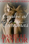 Captive at Christmas - Danielle Taylor