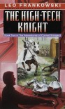The High-Tech Knight - Leo A. Frankowski
