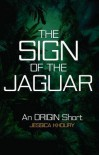 The Sign of the Jaguar - Jessica Khoury