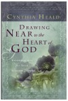 Drawing Near to the Heart of God: Encouragement for Your Lifetime Journey - Cynthia Heald, Eugene H. Peterson