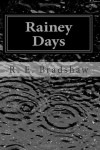 Rainey Days - R.E. Bradshaw