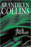 Dark Pursuit - Brandilyn Collins