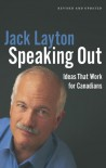 Speaking Out Louder: Ideas That Work for Canadians - Jack Layton