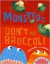 Monsters Don't Eat Broccoli - Barbara Jean Hicks, Sue Hendra