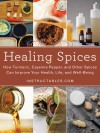 Healing Spices: How Turmeric, Cayenne Pepper, and Other Spices Can Improve Your Health, Life, and Well-Being - Instructables. com, Nicole Smith